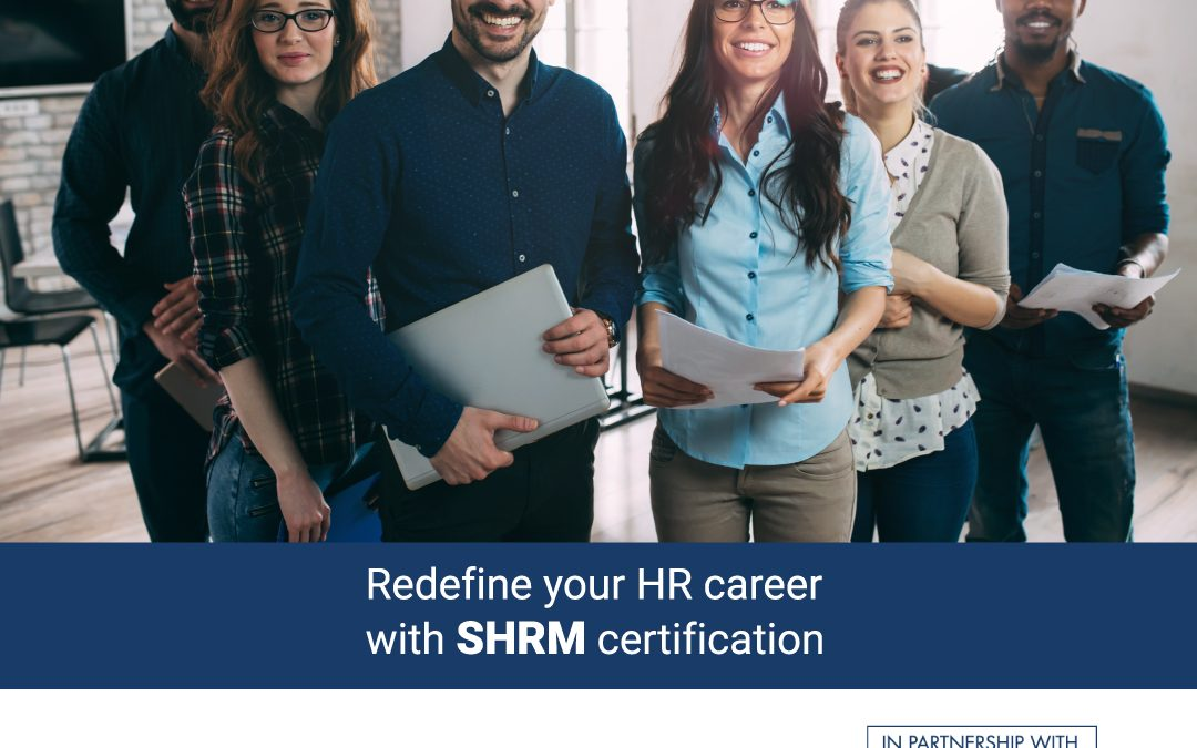 Redefine your HR career with SHRM certification